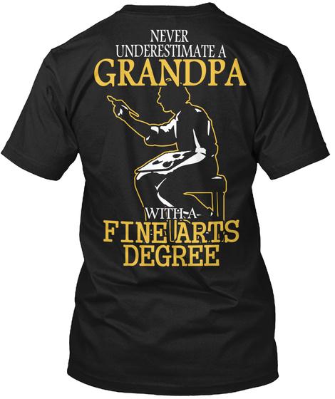 Never Underestimate A Grandpa With A Fine Arts Degree Black Kaos Back
