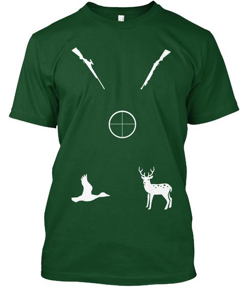 Rifles To Bucks, Shotguns To Ducks! Deep Forest T-Shirt Front