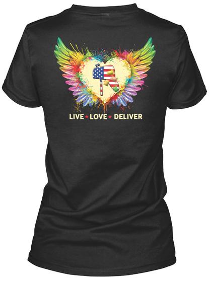 Live Love Deliver Black T-Shirt Back