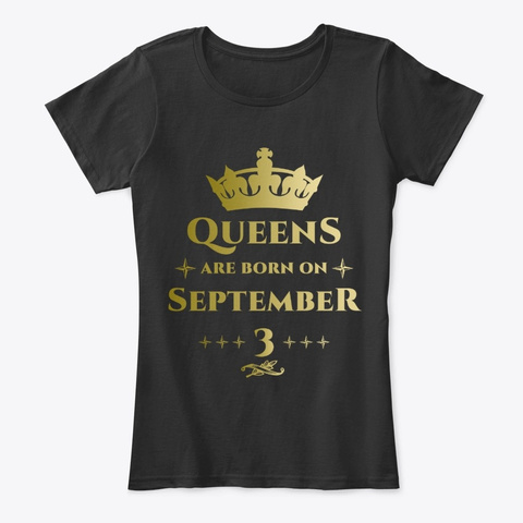 Queens Are Born On September 3 Black T-Shirt Front