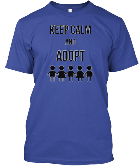 Keep Calm And Adopt Deep Royal T-Shirt Front