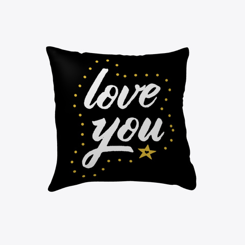 Love You   His And Hers Couples Pillows Black T-Shirt Front