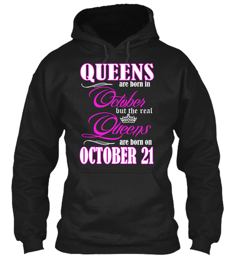 Queens Are Born On October 21 Black T-Shirt Front