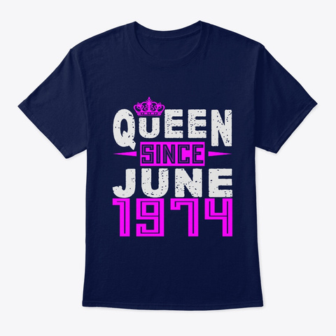 Queen Since June 1974 Birthday Gifts Navy T-Shirt Front