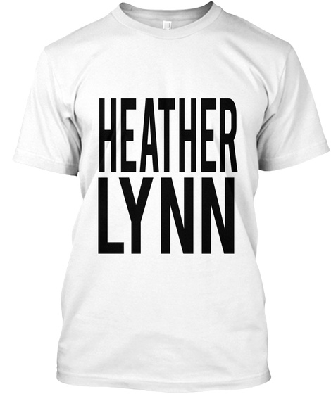 Heather Lynn White T-Shirt Front