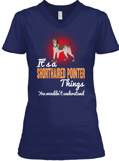 It's A Shorthaired Pointer Things Dog Navy T-Shirt Front