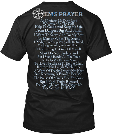 Ems Prayer As I Perform My Duty Lord Whatever Be The Call Help To Guide And Keep Me Safe From Dangers Big And Small I... Black T-Shirt Back
