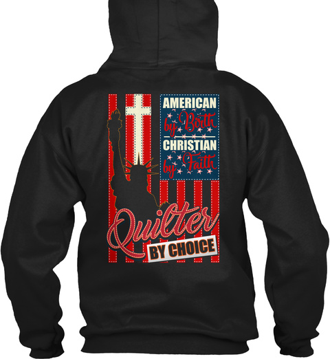 American By Birth Christian By Faith Quilter By Choice Black T-Shirt Back