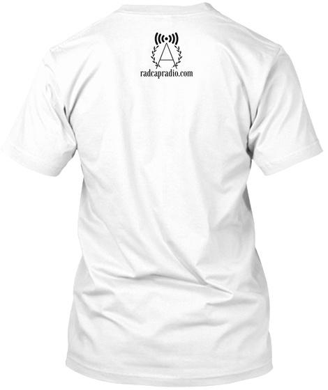 Radcapradio.Com White T-Shirt Back