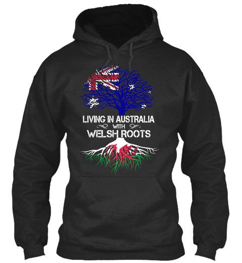 Living In Australia With Welsh Roots  Jet Black T-Shirt Front