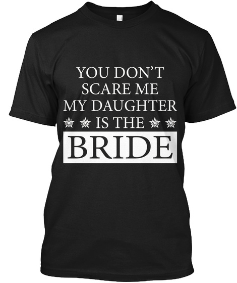 Funny BRIDE Lover Quotes Gift, Daughter T-Shirt