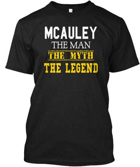 Mcauley The Man The Myth The Legend Black T-Shirt Front