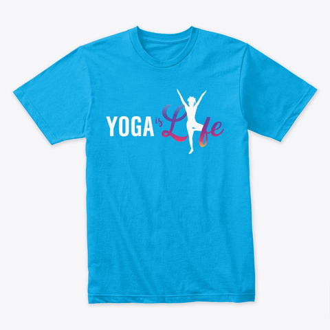 Yoga Is Lyfe   Standing Yoga Pose Turquoise T-Shirt Front