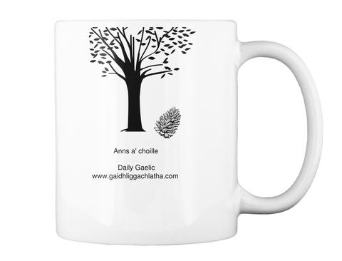 Anns A Choille Daily Gaelic Www.Gaidhliggachlatha.Com White T-Shirt Back