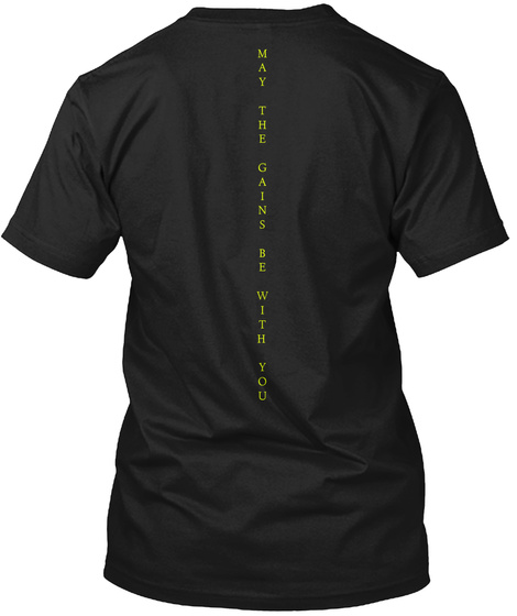 May The Gains Be With You Black T-Shirt Back
