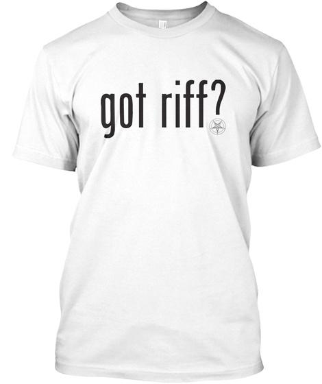 Got Riff? White T-Shirt Front