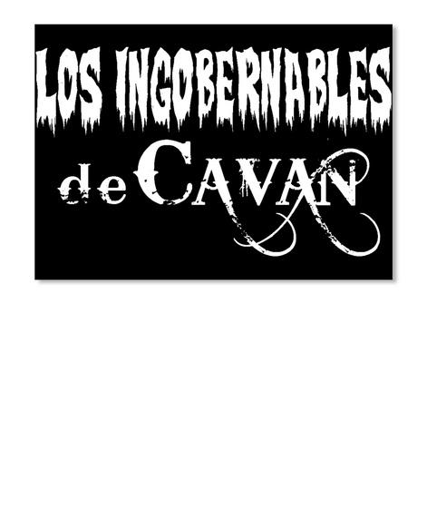 Los Ingobernables  De Cavan Black T-Shirt Front