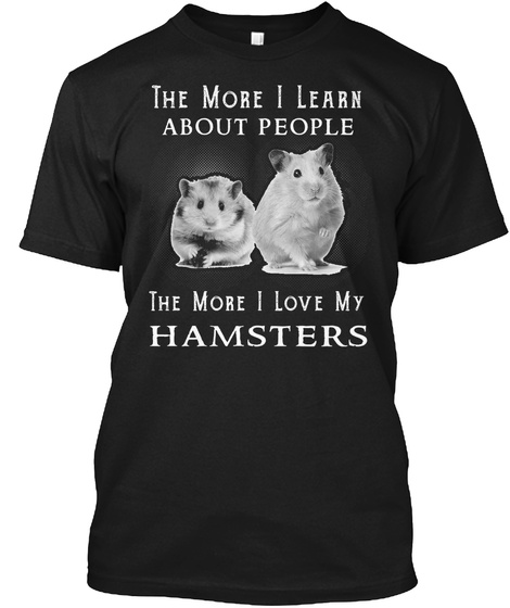 I Love My Hamsters Black T-Shirt Front