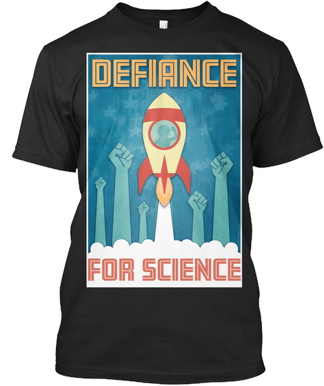 Defiance For Science Shirt Black T-Shirt Front