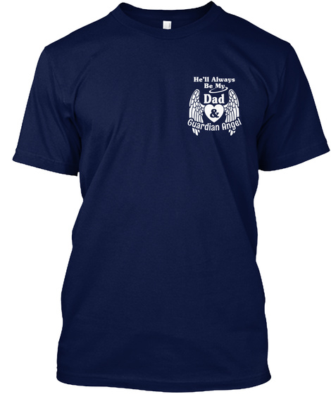 He'll Always Be My Dad & Guardian Angle Navy T-Shirt Front