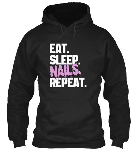 Eat. Sleep. Nails. Repeat. Black áo T-Shirt Front