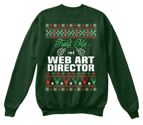 Trust Me I'm A Web Art Director Deep Forest  T-Shirt Front