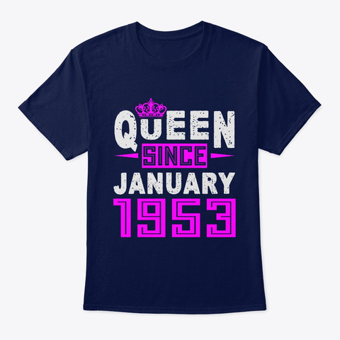 Queen Since January 1953 Birthday Gift Navy T-Shirt Front