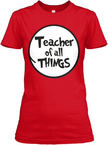 Teachers Of All Things  Red T-Shirt Front