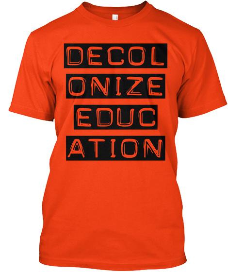 Decol Onize Educ Ation Deep Orange  T-Shirt Front