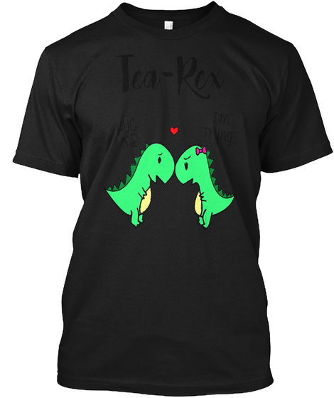 Tea Rex Black T-Shirt Front