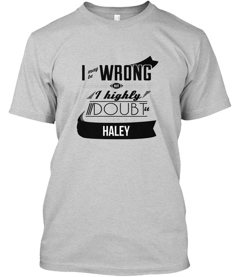 Haley I May Be Wrong Light Steel T-Shirt Front