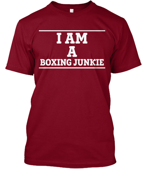 I Am A Boxing Junkie  Cranberry T-Shirt Front