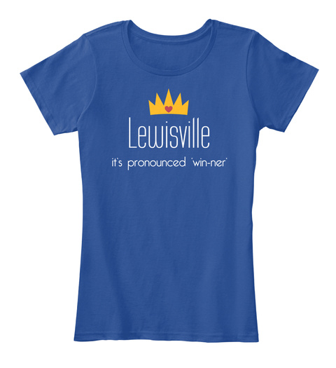 Lewisville It's Pronounced 'win Ner' Deep Royal  T-Shirt Front