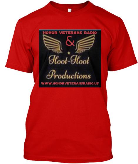 Honor Veterans Radio & Hoot Hoot Productions Www.Honorveteransradio.Us Classic Red T-Shirt Front