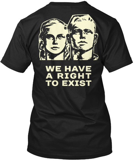We Have A Right To Exist Black T-Shirt Back
