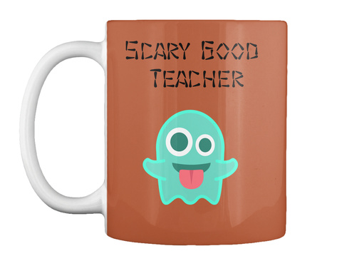 Scary Good  Teacher Burnt Orange Mug Front