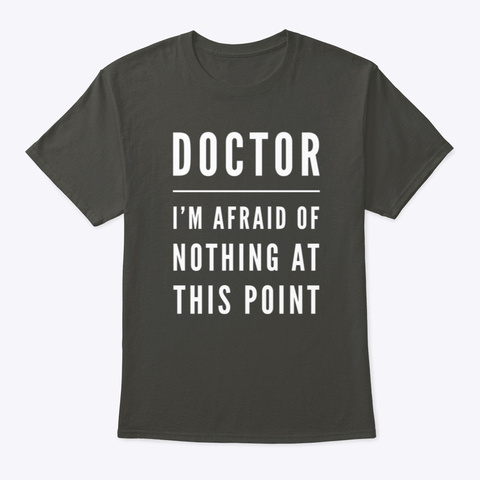 Funny Fearless Doctor Smoke Gray T-Shirt Front