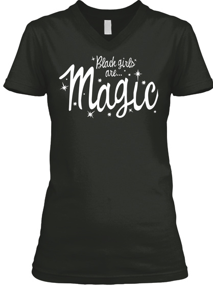Black Girls Are Magic! - black girls are... magic T-Shirt from ...