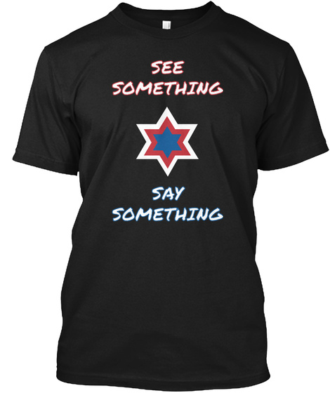 See Something Say Something Black T-Shirt Front