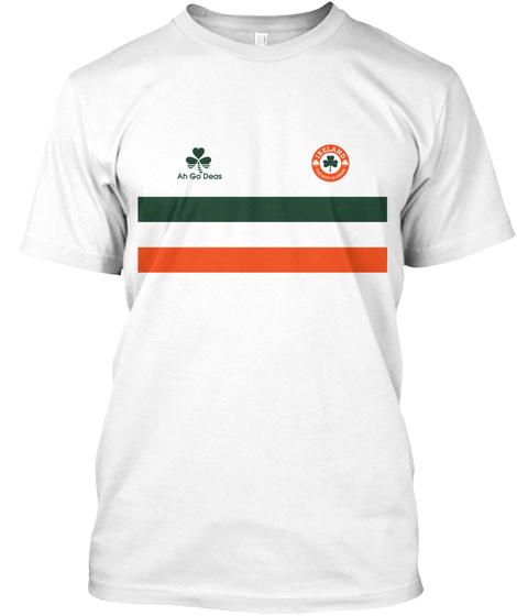 Ah Go Deas Ireland White T-Shirt Front