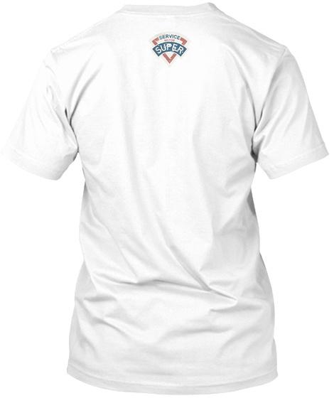 Service  Super White T-Shirt Back