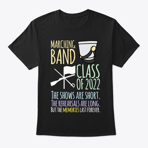 [$15] Marching Band Class Of 2022 Shows Black T-Shirt Front