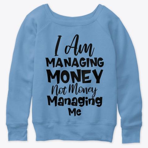 I Am Managing Money  Blue Triblend  T-Shirt Front