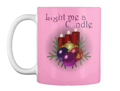 Light Me A Candle Pink Mug Front