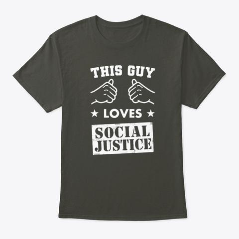 This Guy Loves Social Justice Smoke Gray T-Shirt Front