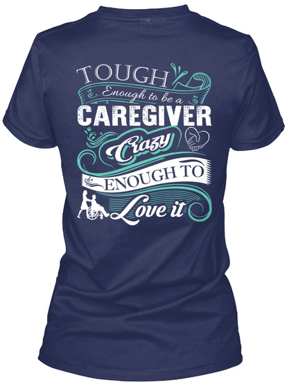 Touch Enough To Be A Caregiver Crazy Enough To Love It Navy T-Shirt Back