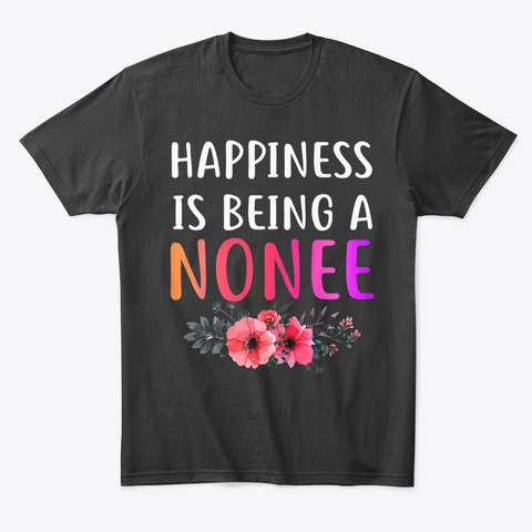 Womens Happiness Is Being A Nonee Black T-Shirt Front