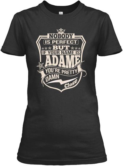 Nobody Perfect Adame Thing Shirts Black T-Shirt Front