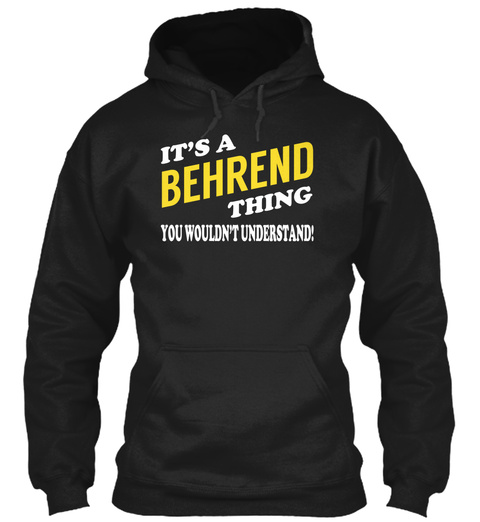 Its A Behrend Thing   Name Shirts Black T-Shirt Front