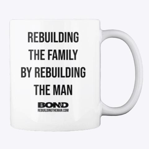 Rebuilding The Man Motto Black Ink White T-Shirt Back